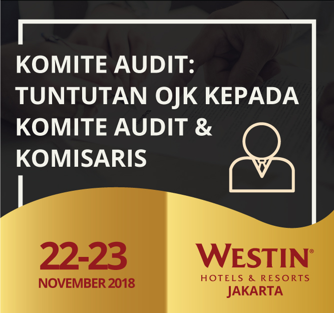 Protected: 22-23 November 2018, KOMITE AUDIT:  Tuntutan OJK Kepada Komite Audit & Komisaris