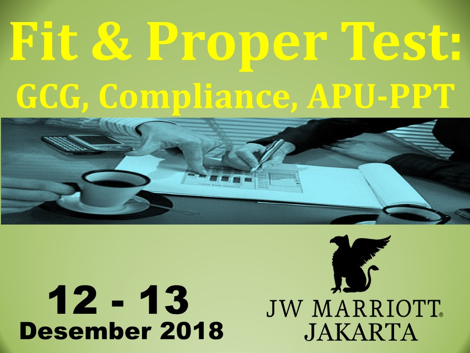 Protected: 12-13 Desember 2018, Workshop FIt & Proper Test: GCG, Compliance, APU-PPT