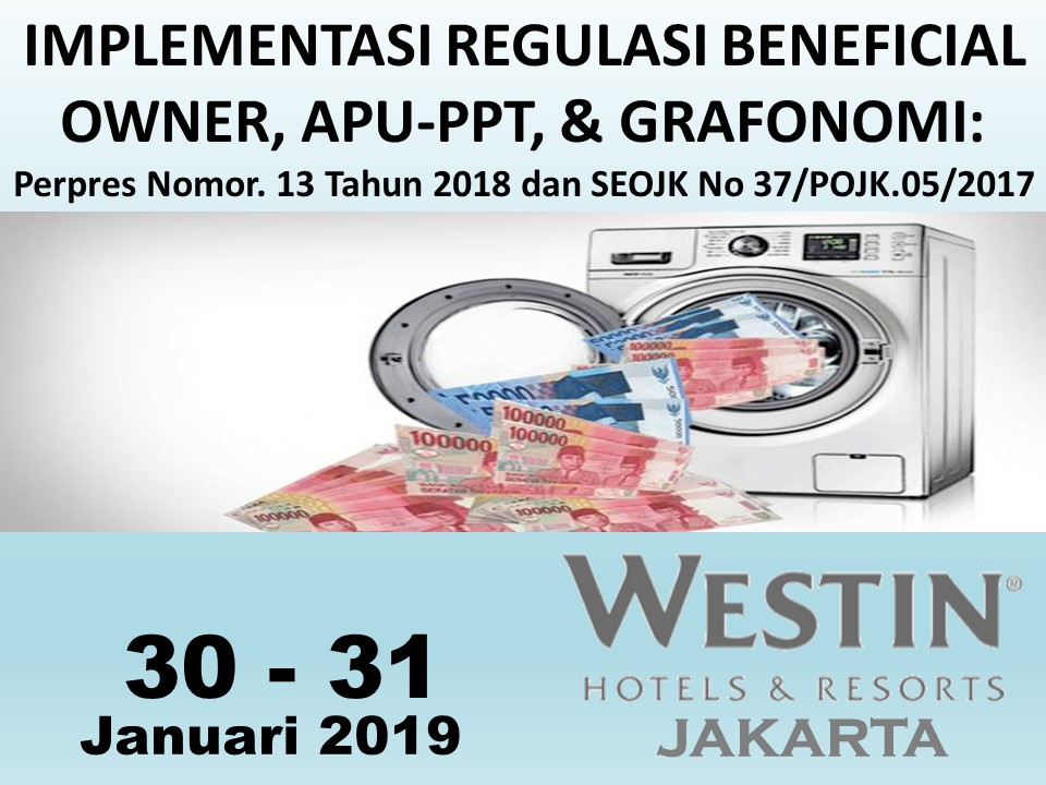 Protected: 30-31 Januari 2019, Workshop IMPLEMENTASI REGULASI BENEFICIAL OWNER, APU-PPT, & GRAFONOMI: Perpres Nomor. 13 Tahun 2018 dan SEOJK No 37/POJK.05/2017