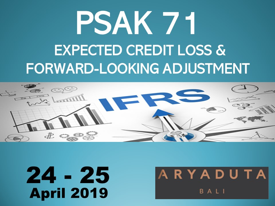 Protected: 24 – 25 April 2019, Workshop PSAK 71 EXPECTED CREDIT LOSS &  FORWARD-LOOKING ADJUSTMENT