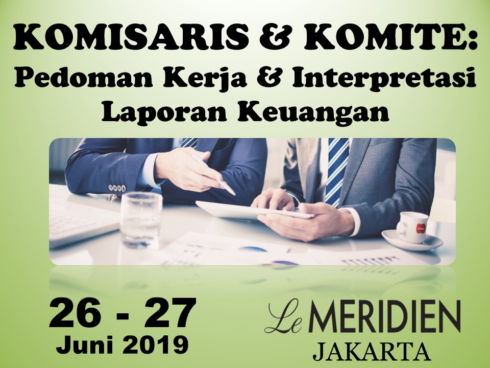 Protected: 26 – 27 Juni 2019, Workshop KOMISARIS & KOMITE: Pedoman Kerja & Interpretasi Laporan Keuangan