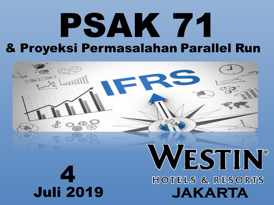 Protected: 4 Juli 2019, Workshop PSAK 71 & Proyeksi Permasalahan Parallel Run