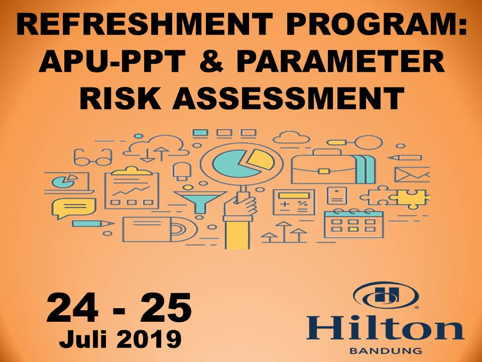 Protected: 24 – 25 Juli 2019, Workshop Refreshment Program: APU-PPT & Parameter Risk Assessment
