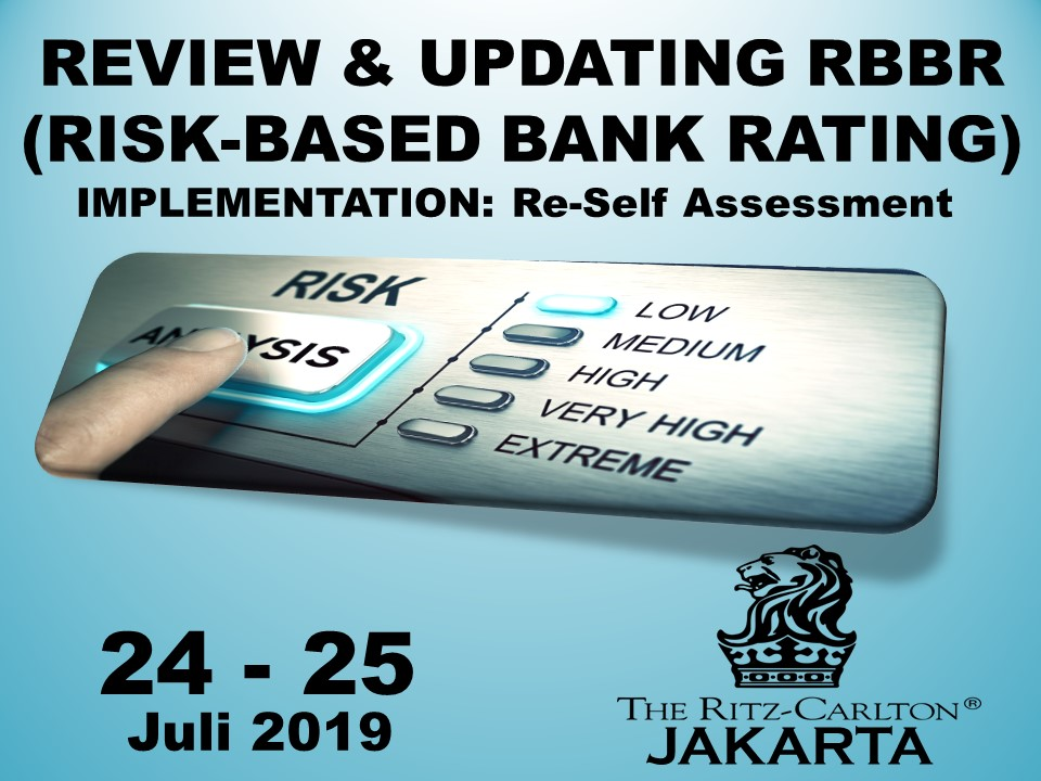 Protected: 24 – 25 Juli 2019, Workshop REVIEW & UPDATING RBBR (RISK-BASED BANK RATING) IMPLEMENTATION: Re-Self Assessment