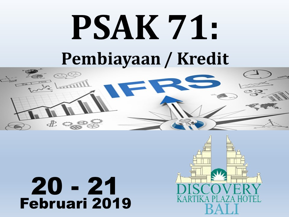 Protected: 20-21 Februari 2019, Workshop PSAK 71 Pembiayaan/Kredit