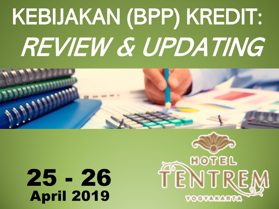 Protected: 25 – 26 April 2019, Workshop KEBIJAKAN (BPP) KREDIT:  REVIEW & UPDATING