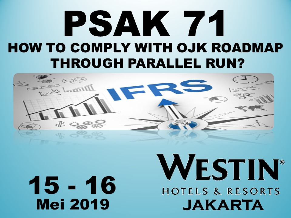 Protected: 15-16 Mei 2019, Worskhop PSAK 71 How To Comply With OJK Roadmap  Through Parallel Run?