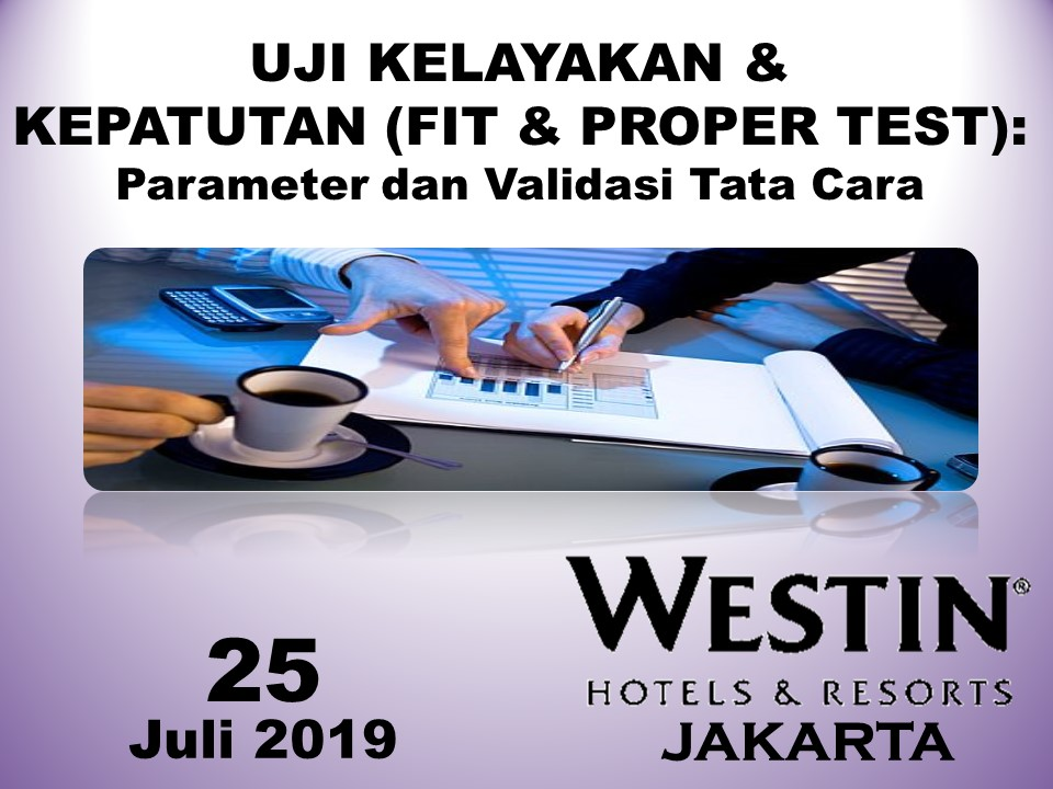 Protected: 25 Juli 2019, Workshop Uji Kelayakan & Kepatutan (FIT & PROPER TEST): Parameter dan Validasi Tata Cara